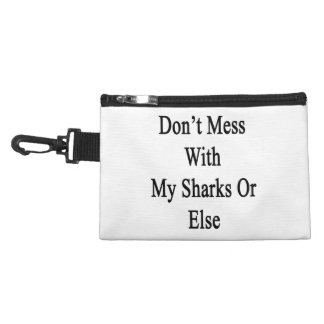 Don't Mess With My Sharks Or Else Accessories Bag