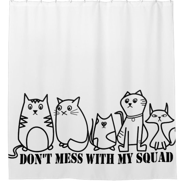 Donu0027t Mess With My Squad Cats Shower Curtain | Zazzle.com