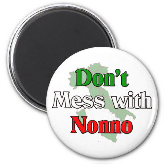 Don't Mess With Nonno (Italain Grandfather) Magnet
