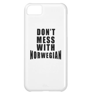 Don't Mess With NORWEGIAN Cover For iPhone 5C