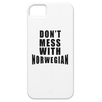 Don't Mess With NORWEGIAN iPhone 5 Case