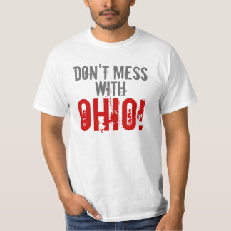 Don't mess with OHIO T-Shirt
