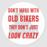 Don't Mess With Old Bikers They Don't Just Look Cr Sticker