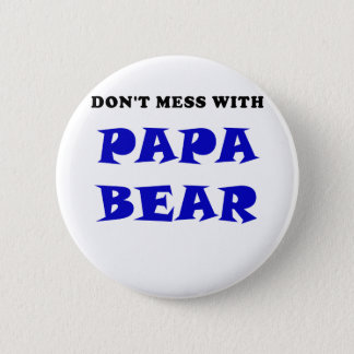 Dont Mess with Papa Bear Button