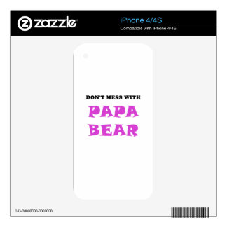 Dont Mess with Papa Bear Skin For iPhone 4S