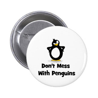 Don't Mess With Penguins Pinback Button