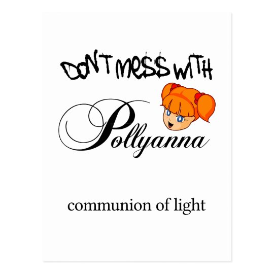 Don't Mess With Pollyanna! Postcard