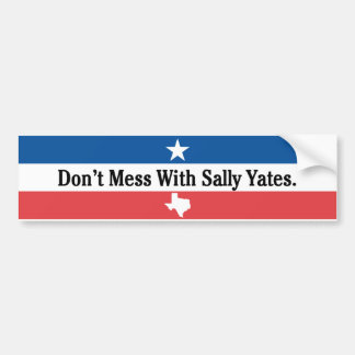 Don't mess with Sally Yates Bumper Sticker