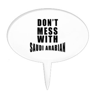 Don't Mess With SAUDI ARABIAN Cake Toppers