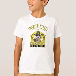 Don't Mess With Steele (Sheriff Steele) T-Shirt