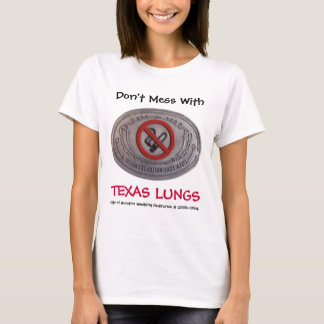 Don't Mess With, TEXAS LUNGS T-Shirt