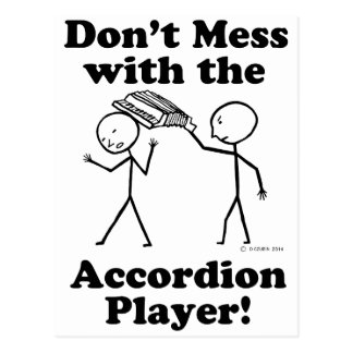Don't Mess With The Accordion Player Postcards