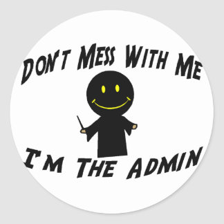 Don't Mess With The Admin Round Sticker