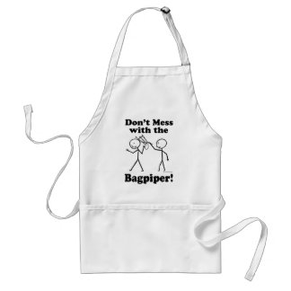 Don't Mess With The Bagpiper Adult Apron