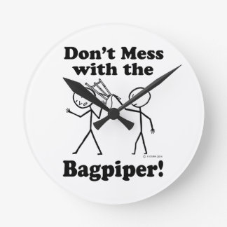 Don't Mess With The Bagpiper Round Wallclock
