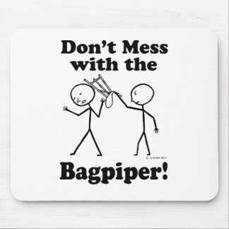 Don't Mess With The Bagpiper Mousepad
