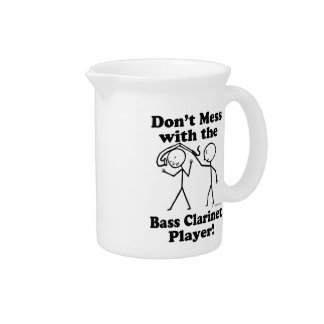 Don't Mess With The Bass Clarinet Player Beverage Pitchers