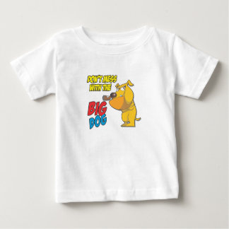 Don't Mess With The Big Dog Infant T-shirt