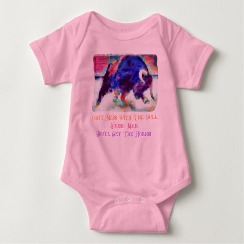 Dont Mess With The Bull Baby Girl Pink One Piece Baby Bodysuit