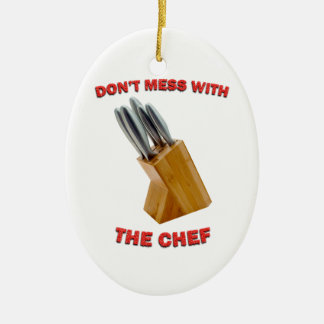 Don't Mess With The Chef Oval Christmas Ornament