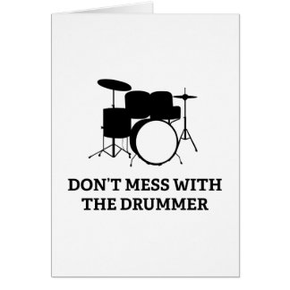 Don't Mess With The Drummer Card