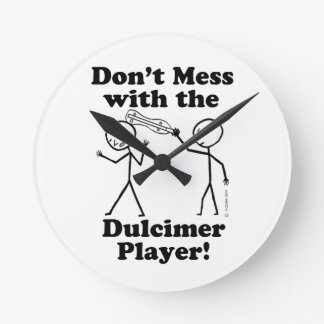 Don't Mess With The Dulcimer Player Round Wallclock
