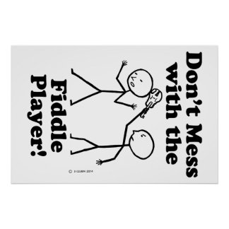 Don't Mess With The Fiddle Player Poster