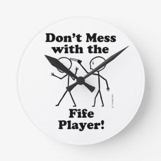 Don't Mess With The Fife Player Round Wall Clock