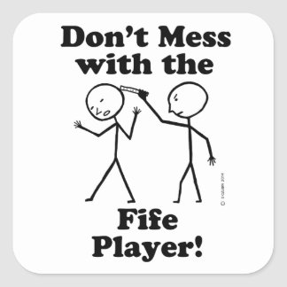Don't Mess With The Fife Player Square Sticker