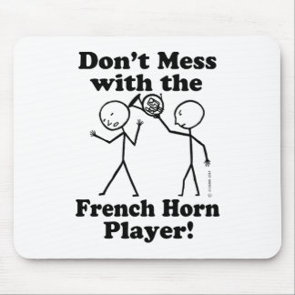 Don't Mess With The French Horn Player Mousepads