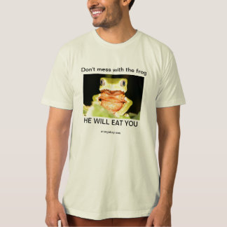 Don't mess with the frog shirt