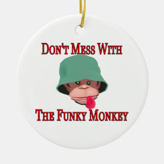 Don't Mess With The Funky Monkey Ceramic Ornament
