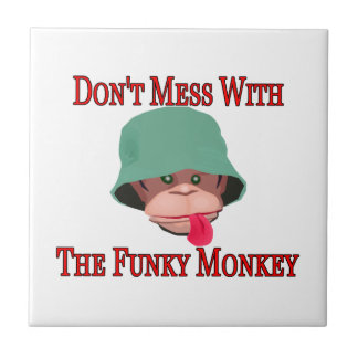 Don't Mess With The Funky Monkey Ceramic Tile