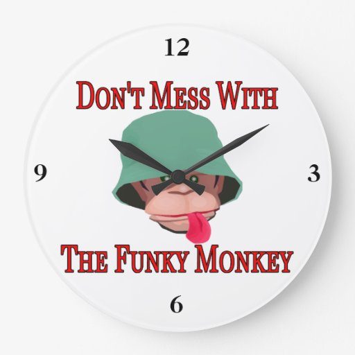 Don't Mess With The Funky Monkey Clock