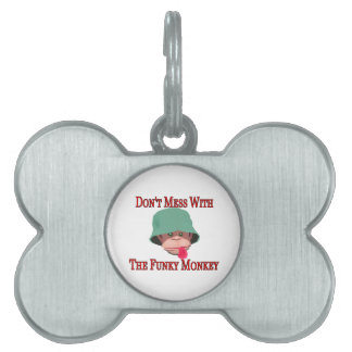 Don't Mess With The Funky Monkey Pet Name Tag