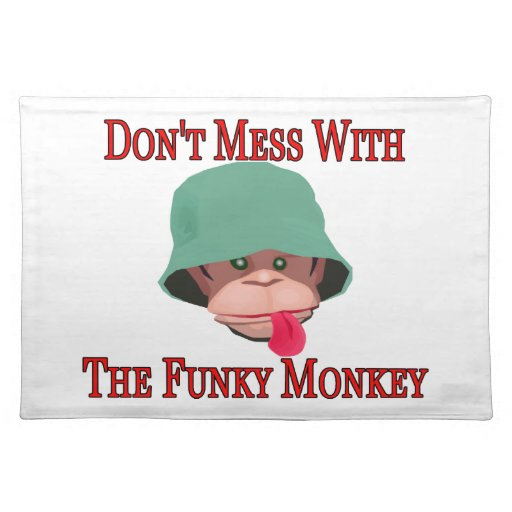 Don't Mess With The Funky Monkey Place Mats