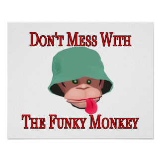 Don't Mess With The Funky Monkey Poster