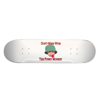 Don't Mess With The Funky Monkey Skateboard Deck