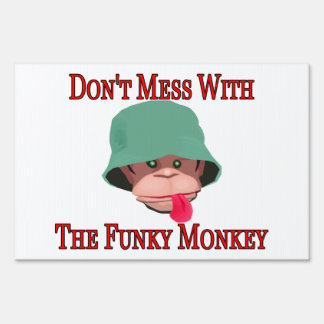Don't Mess With The Funky Monkey Yard Sign
