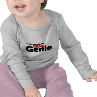 Don't Mess With the Gene Genie T Shirt