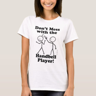 Don't Mess With The Handbell Player T-Shirt