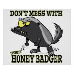 DONT MESS WITH THE HONEY BADGER POSTERS