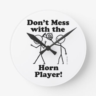 Don't Mess With The Horn Player Round Clock