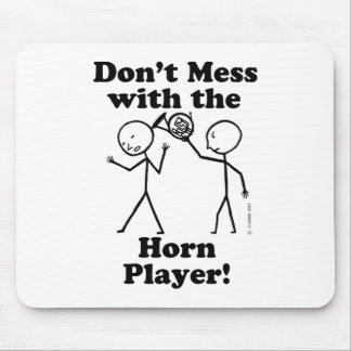 Don't Mess With The Horn Player Mousepads