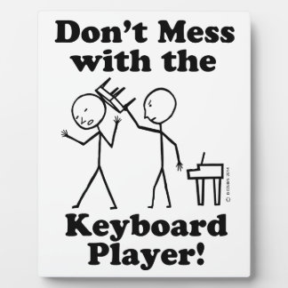 Don't Mess With The Keyboard Player Plaques