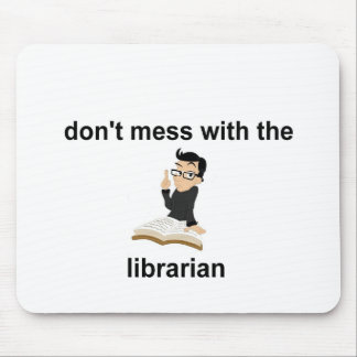 Don't mess with the librarian mouse pad