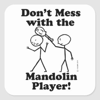 Don't Mess With The Mandolin Player Square Sticker