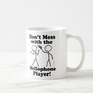 Don't Mess With The Mellophone Player Coffee Mug