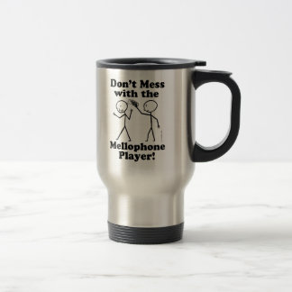 Don't Mess With The Mellophone Player Travel Mug