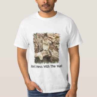 Don't Mess with the 'Munk! T-shirt